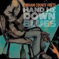 Durham County Poets - Hand Me Down Blues