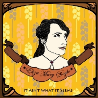 Eliza Mary Doyle - It Ain't What It Seems