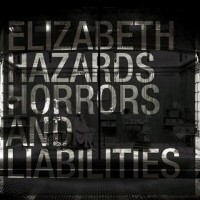 Elizabeth - Hazards, Horrors & Liabilities