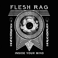 Flesh Rag - Inside Your Mind