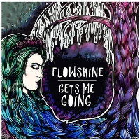 Flowshine - Gets Me Going