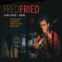 Fred Fried - Core Four & More