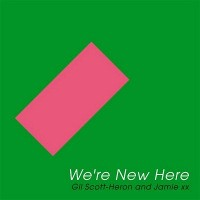 Gil Scott-Heron & Jamie xx - We're New Here