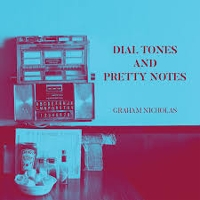 Graham Nicholas - Dial Tones And Pretty Notes