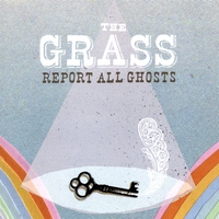 The Grass - Report All Ghosts