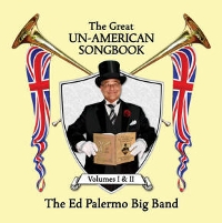 Ed Palermo Big Band - The Great Un-American Songbook: Volumes I & II