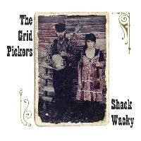 The Grid Pickers - Shack Wacky