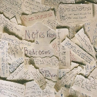 Greg Halpin - Notes from a Bedroom