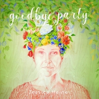 Jessica Heine - Goodbye Party