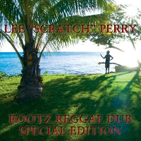 Lee 'Scratch' Perry - Rootz Reggae Dub