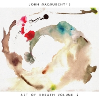 John MacMurchy - Art Of Breath Vol 2