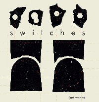 Switches - I Just Wanna