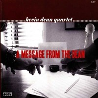 Kevin Dean Quartet - A Message From The Dean
