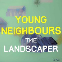 Young Neighbours - The Landscaper
