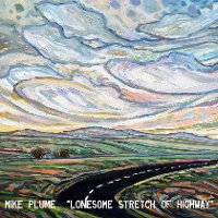 Mike Plume Band - Lonesome Stretch Of Highway