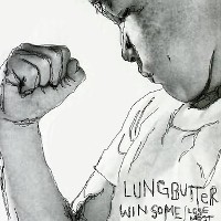 Lungbutter - Win Some - Lost Most