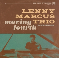 Lenny Marcus Trio And Friends - Moving Fourth