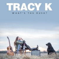 Tracy K - What's The Rush?