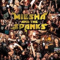 Miesha & The Spanks - Girls Girls Girls