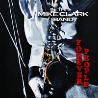 Mike Clark Band - Forever People