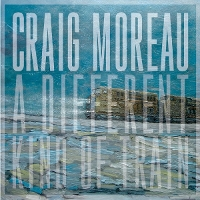 Craig Moreau - A Different Kind Of Train