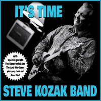 Steve Kozak - It's Time