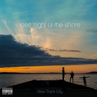 New Track City - Lose Sight of the Shore