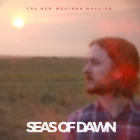 The New Weather Machine - Seas of Dawn