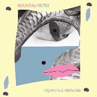 New Fries - Fresh Face Forward (reissue)