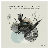 Nick Fraser - Is Life Long?