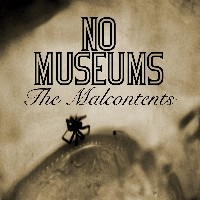 No Museums - The Malcontents
