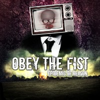 Obey The Fist - Epidemic Of Reason