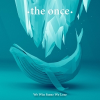The Once - We Win Some We Lose