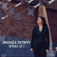Andrea Petrity - What If I