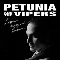 Petunia & The Vipers - Lonesome Heavy & Lonesome