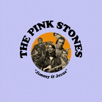 The Pink Stones - Jimmy & Jesus 7