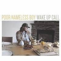 Poor Nameless Boy - Wake Up Call