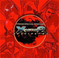 Primordial Emcee - X-Faction 2: Reanimated