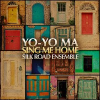 Yo-Yo Ma and the Silk Road Ensemble - Sing Me Home