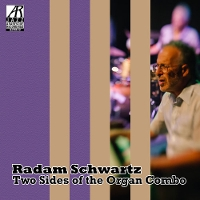 Radam Schwartz - Two Sides of the Organ Combo