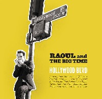 Raoul and The Big Time - Hollywood Blvd.
