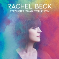 Rachel Beck - Stronger Than You Know