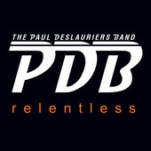 Paul Deslauriers Band - Relentless