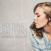 Amanda Rheaume - Holding Patterns