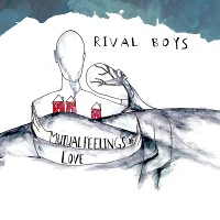 Rival Boys - Mutual Feelings of Love