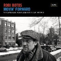 Robi Botos - Movin' Forward