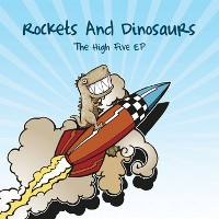 Rockets and Dinosaurs - The High Five