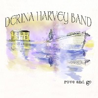Derina Harvey Band - Rove and Go