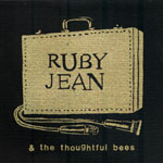 Ruby Jean & The Thoughtful Bees - Ruby Jean And The Thoughtful Bees