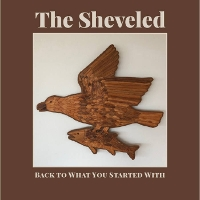 The Sheveled - Back To What You Started With